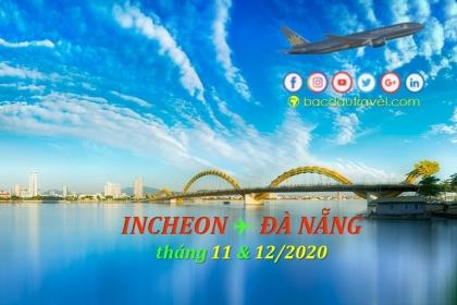 INCHEON ✈ ĐÀ NẴNG ngày 30/11 và tháng 12/2020