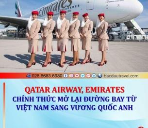 Qatar Airways & Emirates mở lại đường bay Việt Nam - UK